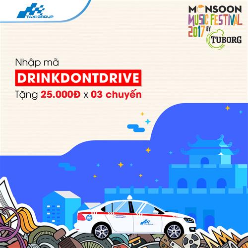 """NHẬP """"DRINKDONDRIVE"""" - NHẬN NGAY 03 MÃ KHUYẾN MÃI CÙNG TAXI GROUP HẾT MÌNH VỚI MONSOON 2017"""