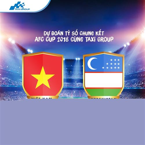 CÙNG TAXI GROUP DỰ ĐOÁN TỈ SỐ TRẬN CHUNG KẾT U23 VIỆT NAM – U23 UZBEKISTAN