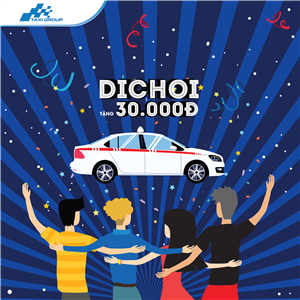 CUỐI TUẦN DICHOI, NHẬN NGAY 30.000Đ TỪ TAXI GROUP